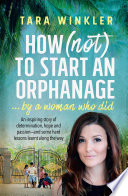 How  Not  to Start an Orphanage