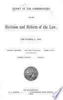 Report of the Commissioners for the Revision and Reform of the Law  December 5  1896