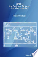 BPMN, the Business Process Modeling Notation Pocket Handbook