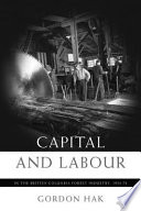 Capital and Labour in the British Columbia Forest Industry  1934 74 Book PDF