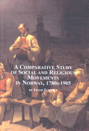 A Comparative Study of Social and Religious Movements in Norway, 1780s-1905