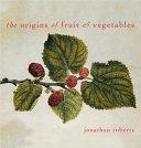 The Origins of Fruit & Vegetables