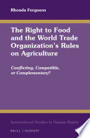 The Right to Food and the World Trade Organization's Rules on Agriculture