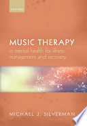 Music Therapy in Mental Health for Illness Management and Recovery