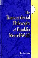 The Transcendental Philosophy of Franklin Merrell Wolff