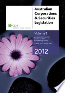 Australian Corporations & Securities Legislation, 2012, Vol 1
