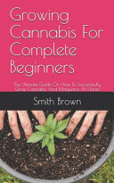 Growing Cannabis For Complete Beginners