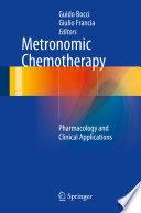 """""""Metronomic Chemotherapy: Pharmacology and Clinical Applications"""" by Guido Bocci, Giulio Francia"""