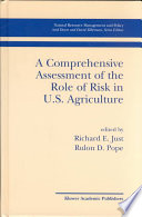 A Comprehensive Assessment Of The Role Of Risk In U S Agriculture Book PDF