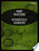 Name Reactions in Heterocyclic Chemistry Book