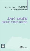 Je(ux) narratif(s) dans le roman africain Pdf/ePub eBook