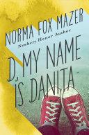 D, My Name Is Danita [Pdf/ePub] eBook