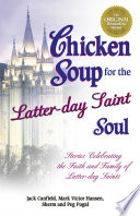 Chicken Soup For The Latter Day Saint Soul Book PDF