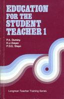 Education for the Student Teacher