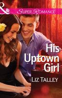 His Uptown Girl  Mills   Boon Superromance
