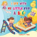 I Spy With My Little Eye ABC Book PDF