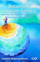 Becoming Human-Centric, Harness the Soul of Your Brand for the Future of Our World [Pdf/ePub] eBook