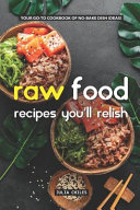 Raw Food Recipes You ll Relish