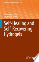 Self Healing and Self Recovering Hydrogels