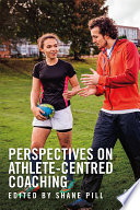 """""""Perspectives on Athlete-Centred Coaching"""" by Shane Pill"""