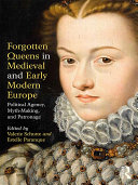 Forgotten Queens in Medieval and Early Modern Europe