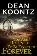 You Are Destined To Be Together Forever [an Odd Thomas short story]
