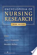 """Encyclopedia of Nursing Research"" by Joyce J. Fitzpatrick, PhD, MBA, RN, FAAN, Meredith Kazer, PhD, APRN, A/GNP-BC, Joyce J. Fitzpatrick, PhD, RN, FAAN"