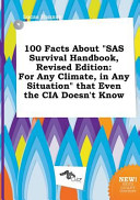 100 Facts about Sas Survival Handbook  Revised Edition Book