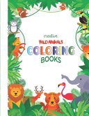 Creative Wild Animals Coloring Books