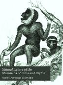 Pdf Natural History of the Mammalia of India and Ceylon