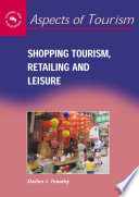 Shopping Tourism  Retailing and Leisure