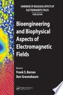 Bioengineering and Biophysical Aspects of Electromagnetic Fields Book