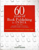 60 Years of Book Publishing in India  1947 2007