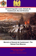 Memoirs of General de Caulaincourt   The Retreat From Moscow