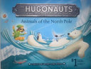 The Hugonauts   Animals of the North Pole
