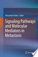 Signaling Pathways and Molecular Mediators in Metastasis Book PDF