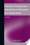 Calcium Compounds   Advances in Research and Application  2012 Edition