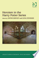 Heroism in the Harry Potter Series Book