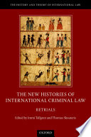 The New Histories Of International Criminal Law
