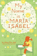 My name is María Isabel / by Alma Flor Ada ; illustrated by K. Dyble Thompson ; translated from the
