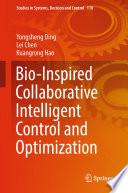 Bio Inspired Collaborative Intelligent Control and Optimization