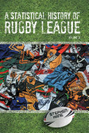 A Statistical History of Rugby League -