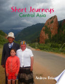 Short Journeys Central Asia