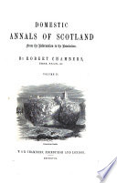 Domestic Annals of Scotland from the Reformation to the Revolution