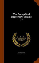 The Evangelical Repository Volume 13