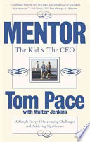 """Mentor: The Kid & the CEO"" by Thomas Alan Pace, Walter Jenkins"