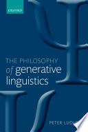 The Philosophy of Generative Linguistics