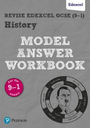 Revise GCSE Edexcel (9-1) History Model Answer Workbook