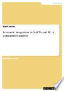 Economic integration in NAFTA and EU: A comparative analysis