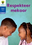 Books - Oxford Storieboom Klanke Graad 1 Leesboek 13: Respekteer mekaar (Nie-fiksie)   ISBN 9780190722937